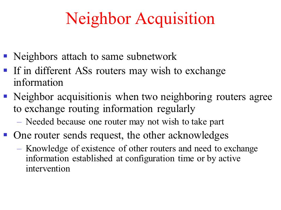 Neighbor Acquisition Neighbors attach to same subnetwork