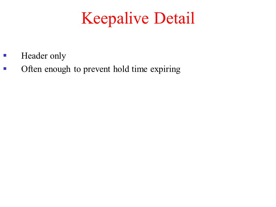 Keepalive Detail Header only