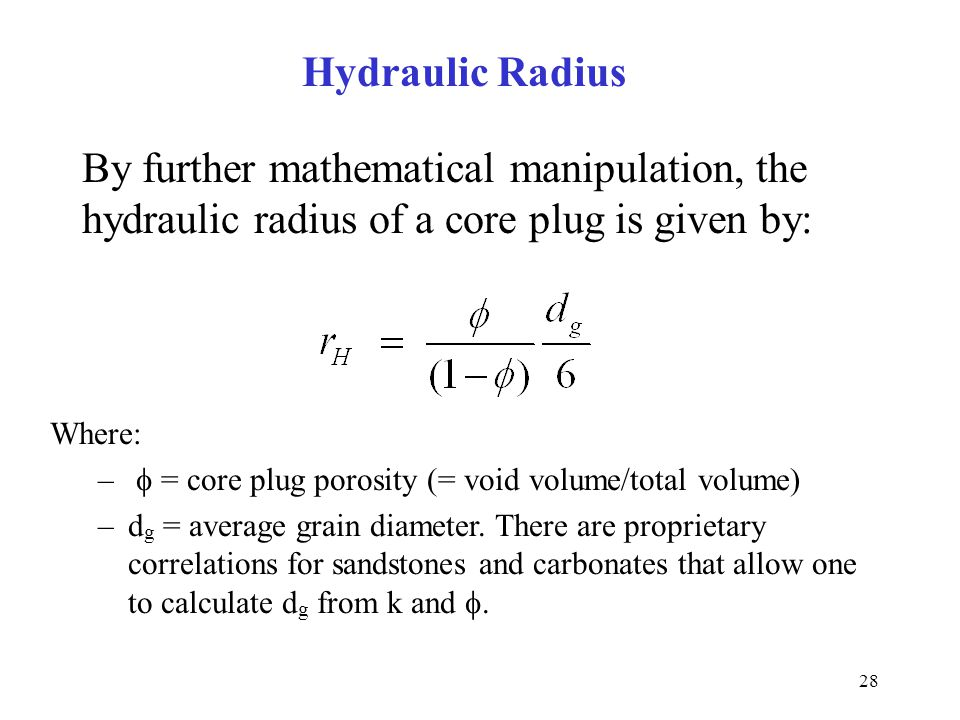 Hydraulic Radius By further mathematical manipulation, the hydraulic radius of a core plug is given by: