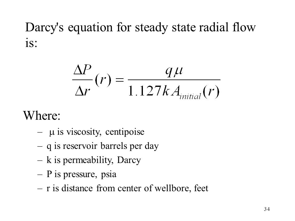 Darcy s equation for steady state radial flow is: