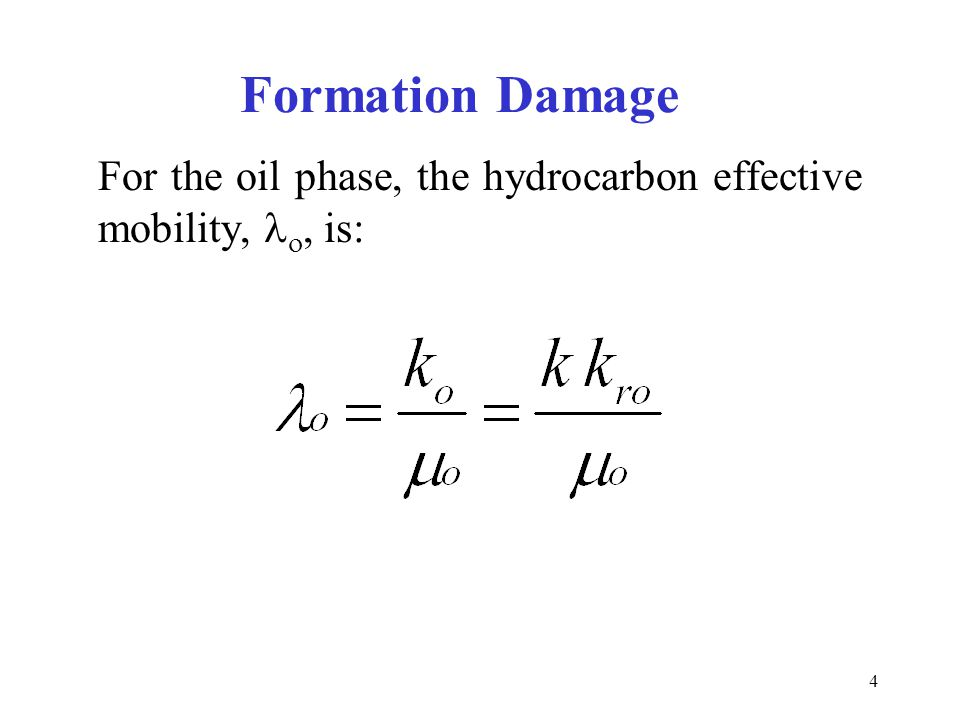 Formation Damage For the oil phase, the hydrocarbon effective mobility, lo, is: 13