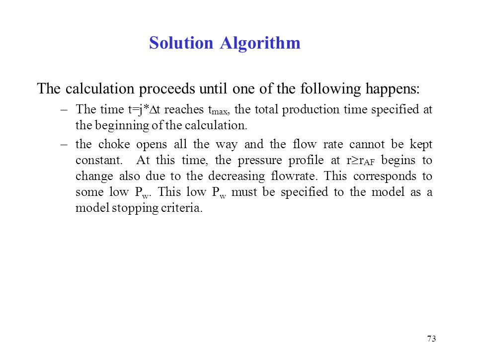 Solution Algorithm The calculation proceeds until one of the following happens: