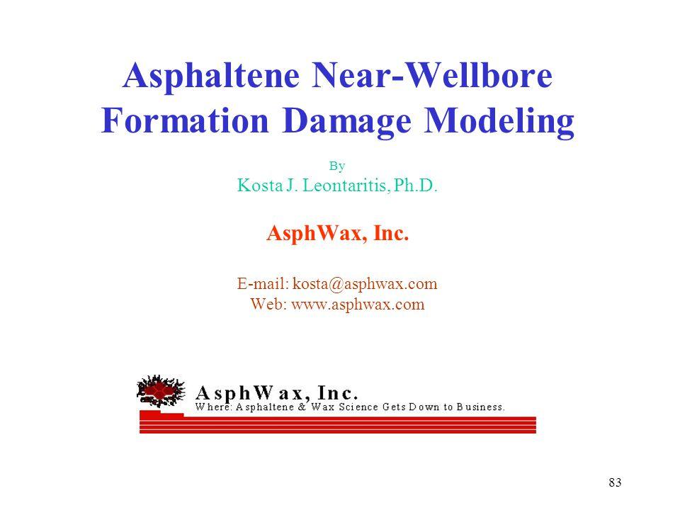 Asphaltene Near-Wellbore Formation Damage Modeling By Kosta J