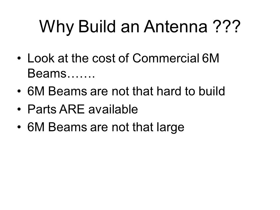 Why Build an Antenna Look at the cost of Commercial 6M Beams…….