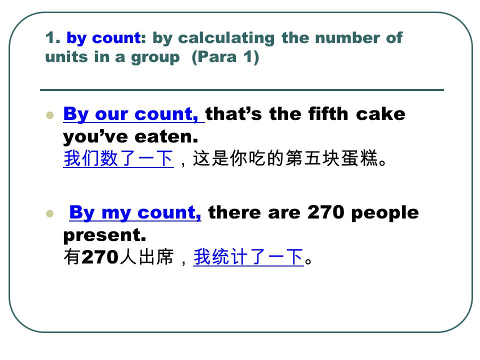 1. by count: by calculating the number of units in a group (Para 1)