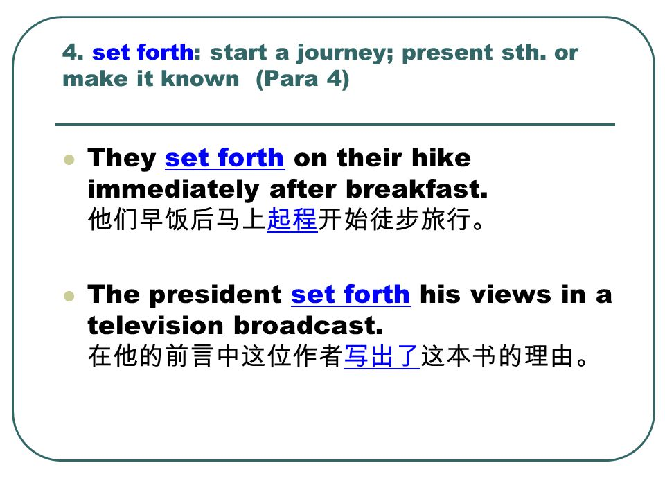 4. set forth: start a journey; present sth. or make it known (Para 4)