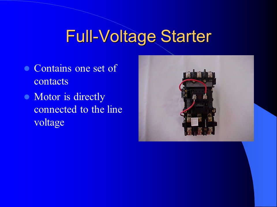 Full-Voltage Starter Contains one set of contacts