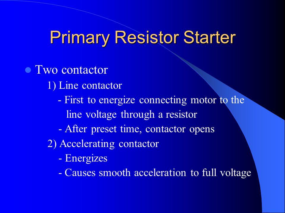 Primary Resistor Starter