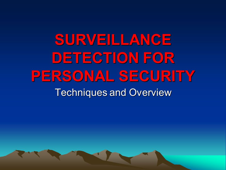SURVEILLANCE DETECTION FOR PERSONAL SECURITY