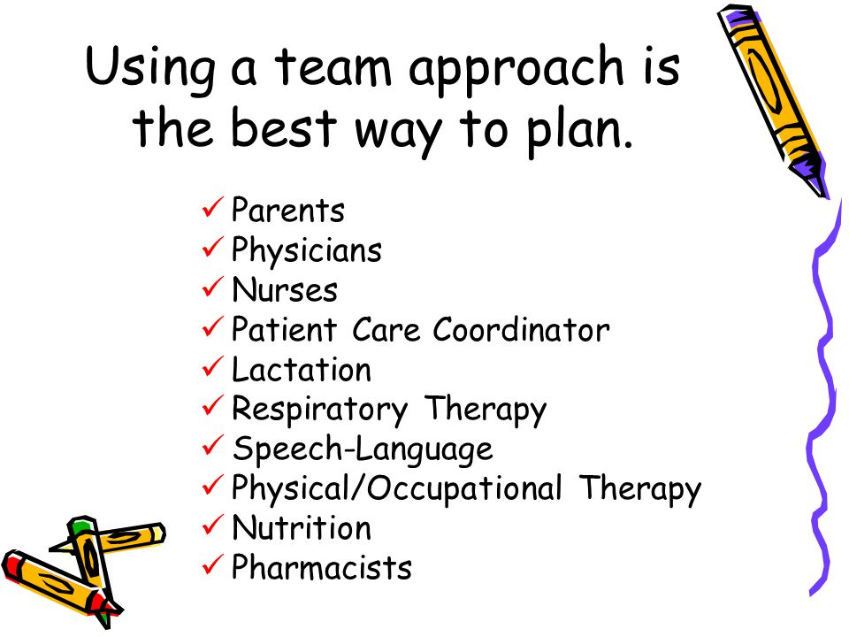 Using a team approach is the best way to plan.