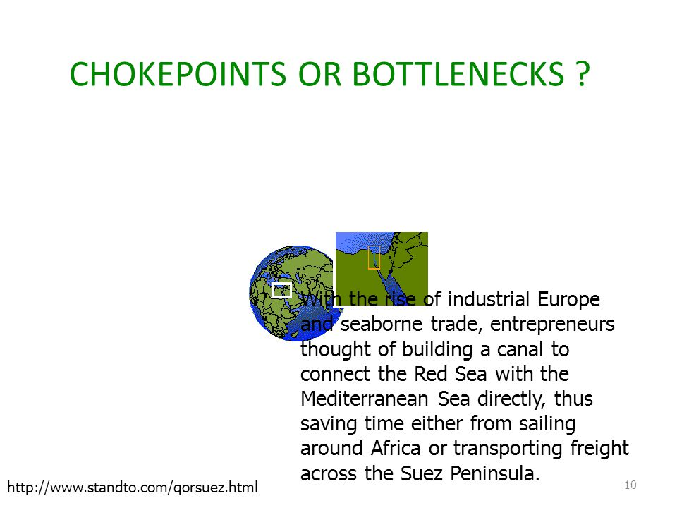 CHOKEPOINTS OR BOTTLENECKS