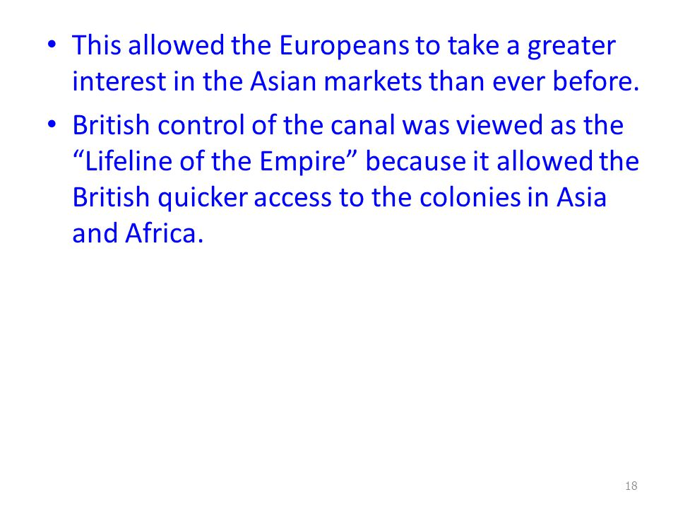 This allowed the Europeans to take a greater interest in the Asian markets than ever before.