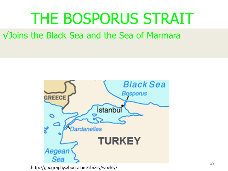 THE BOSPORUS STRAIT Joins the Black Sea and the Sea of Marmara