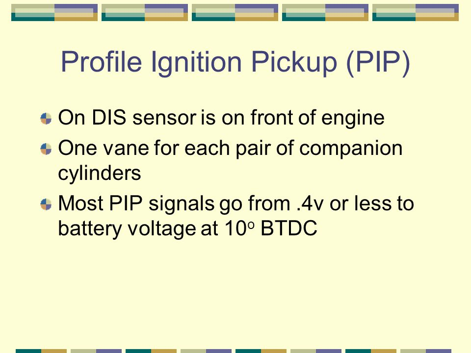 Profile Ignition Pickup (PIP)