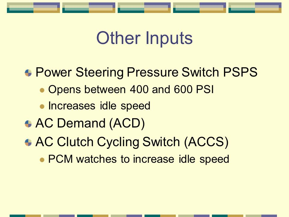 Other Inputs Power Steering Pressure Switch PSPS AC Demand (ACD)