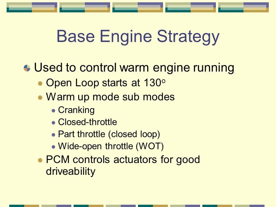 Base Engine Strategy Used to control warm engine running