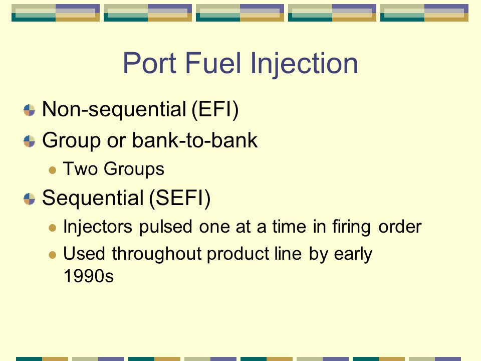 Port Fuel Injection Non-sequential (EFI) Group or bank-to-bank