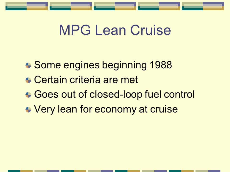 MPG Lean Cruise Some engines beginning 1988 Certain criteria are met