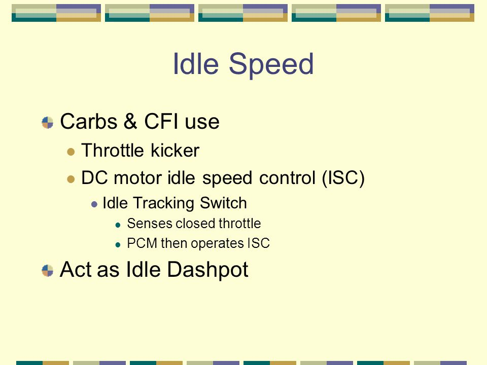 Idle Speed Carbs & CFI use Act as Idle Dashpot Throttle kicker