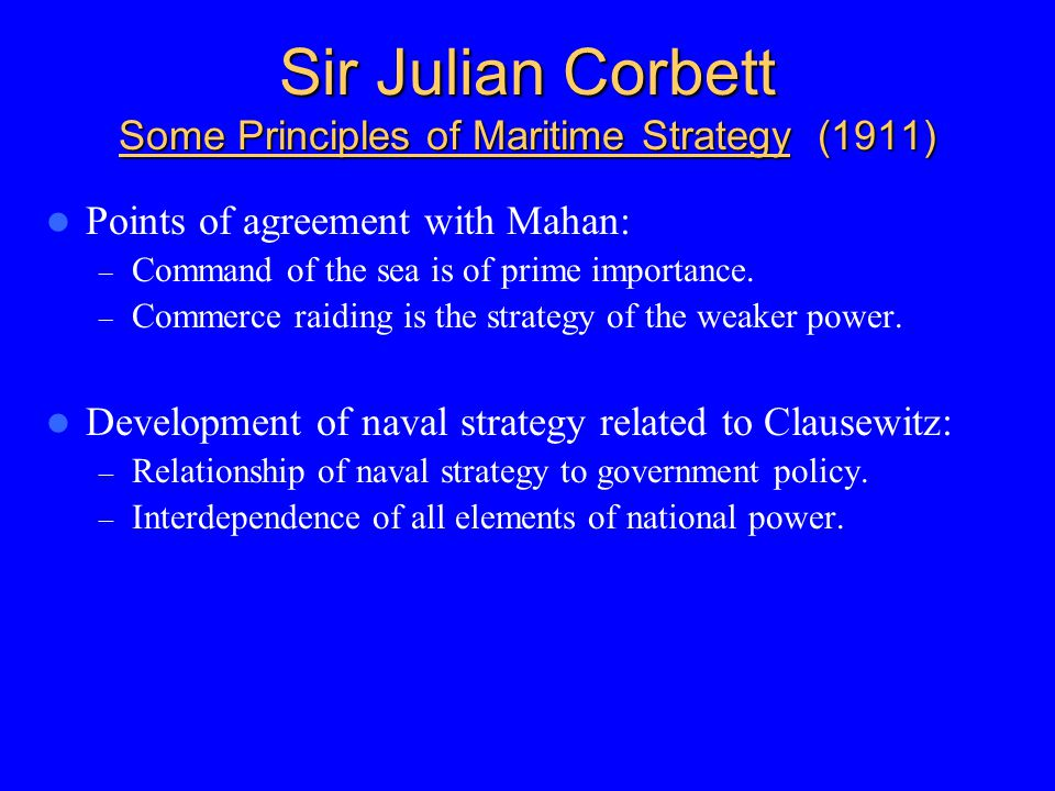 Sir Julian Corbett Some Principles of Maritime Strategy (1911)