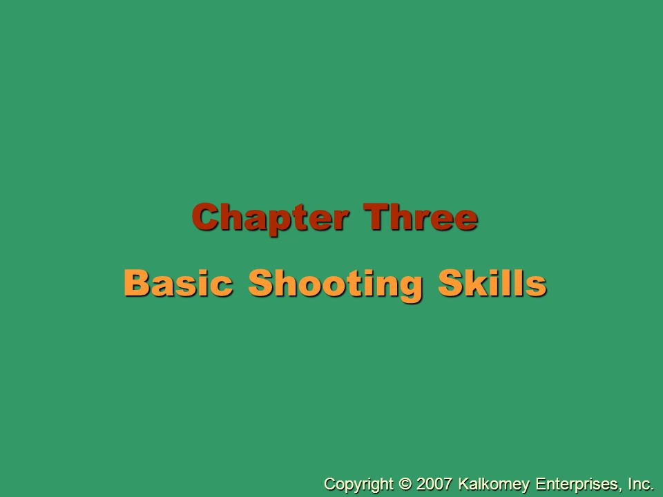Chapter Three Basic Shooting Skills