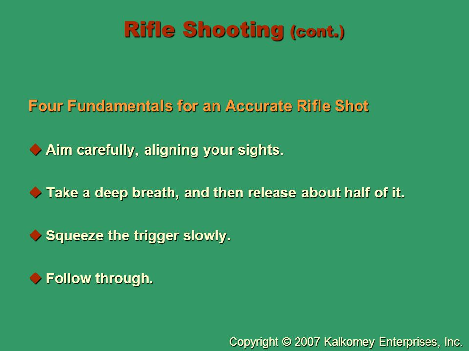 Rifle Shooting (cont.) Four Fundamentals for an Accurate Rifle Shot