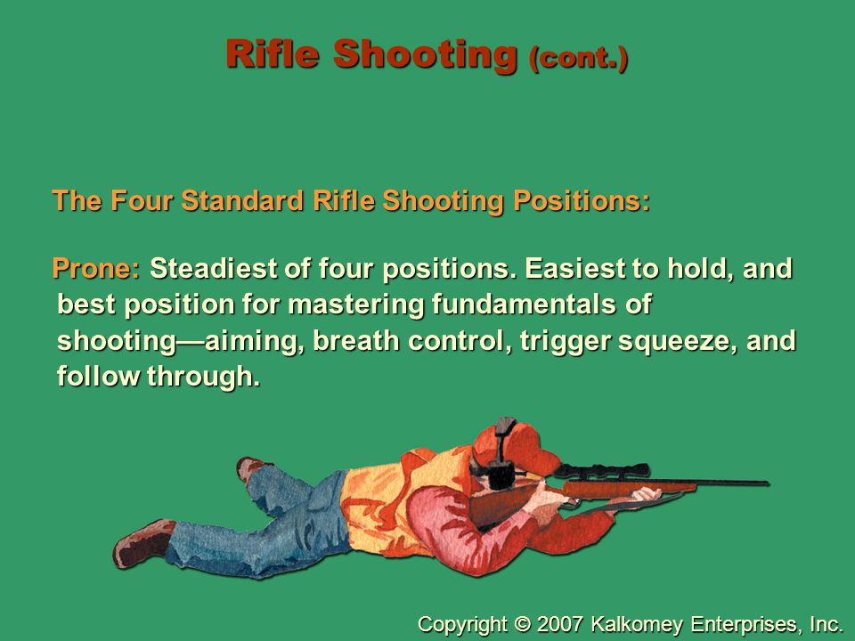 Rifle Shooting (cont.) The Four Standard Rifle Shooting Positions: