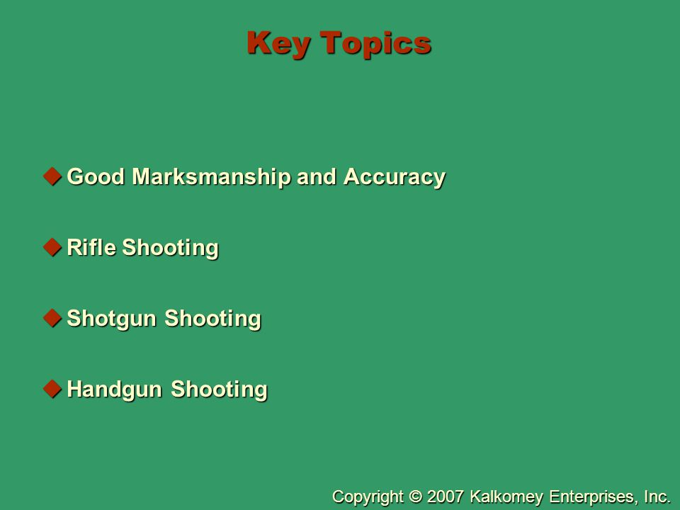 Key Topics Good Marksmanship and Accuracy Rifle Shooting