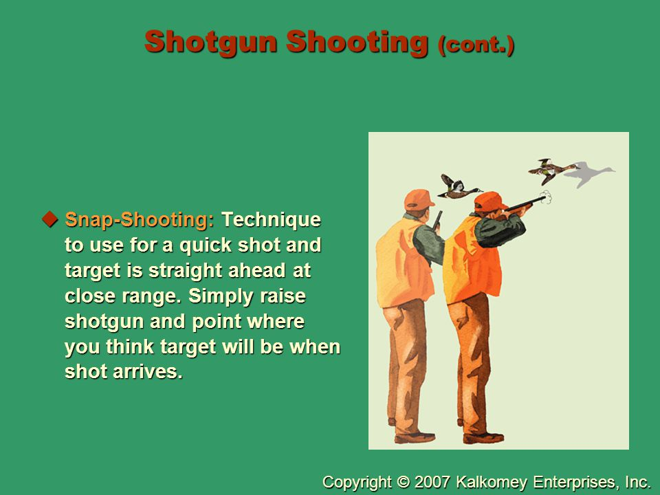 Shotgun Shooting (cont.)