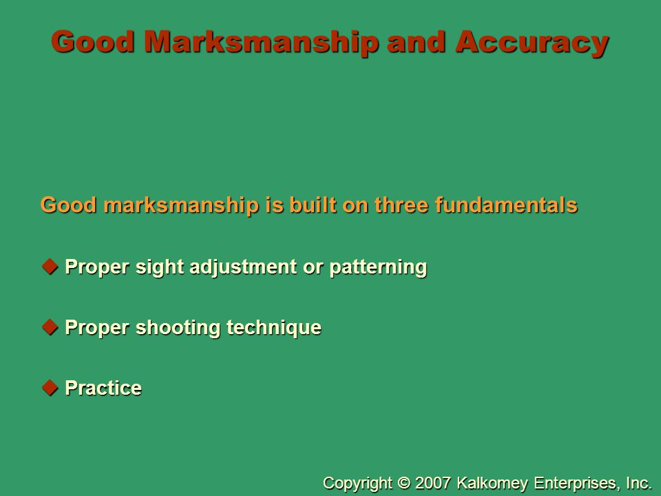 Good Marksmanship and Accuracy