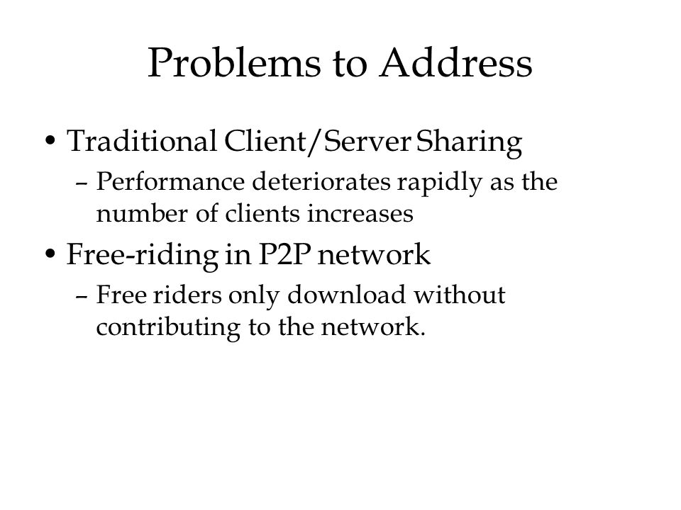 Problems to Address Traditional Client/Server Sharing