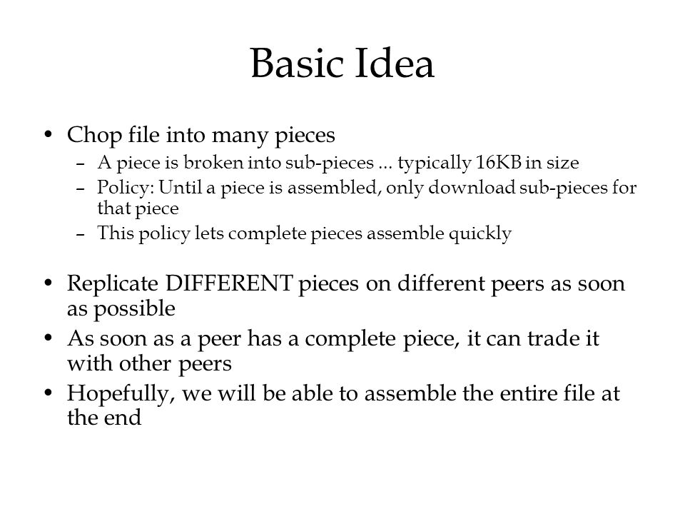 Basic Idea Chop file into many pieces