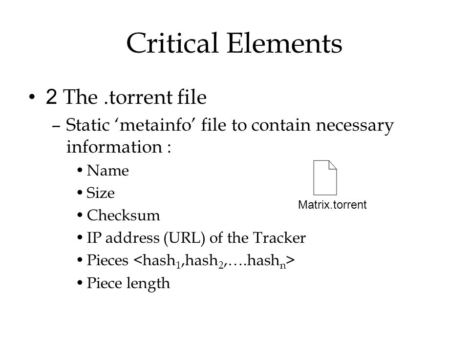 Critical Elements 2 The .torrent file