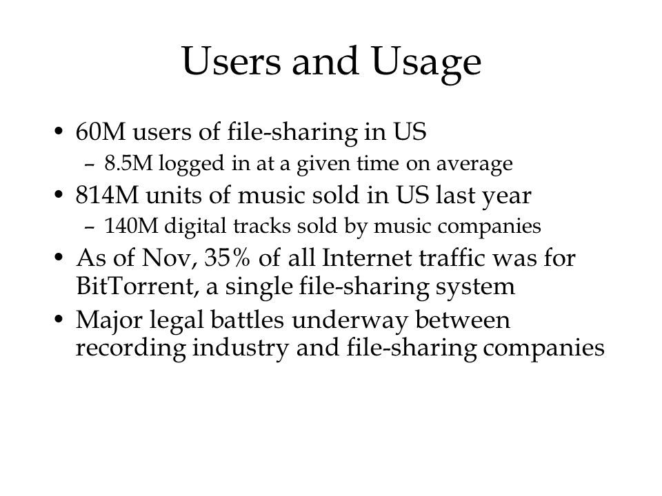 Users and Usage 60M users of file-sharing in US