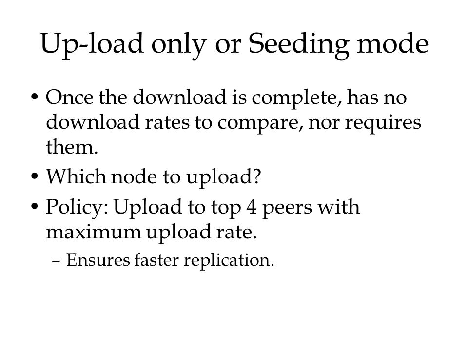 Up-load only or Seeding mode