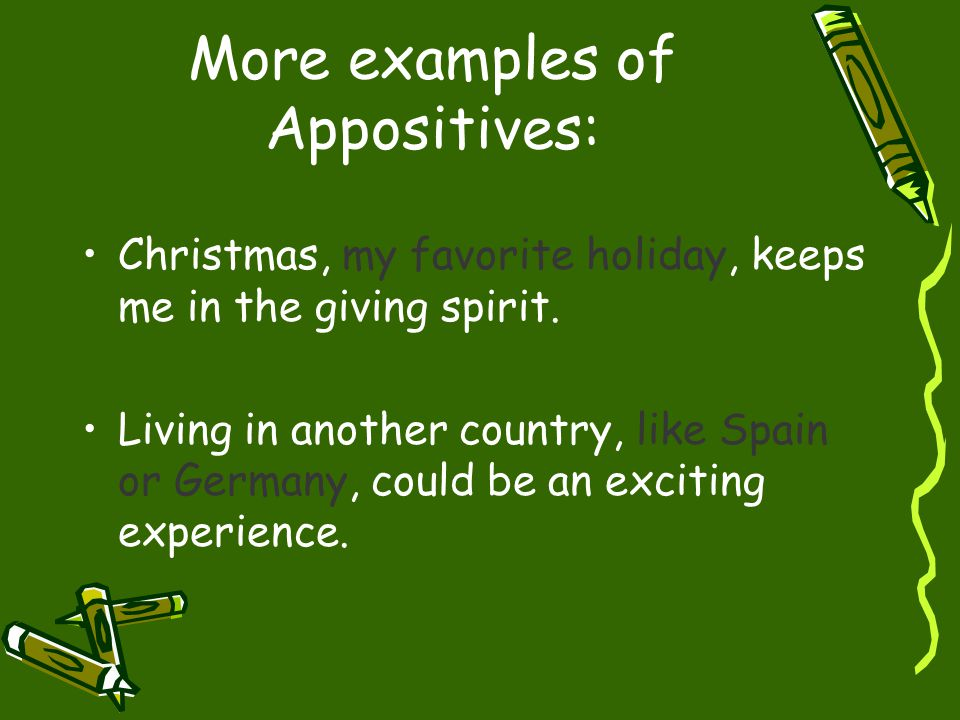 More examples of Appositives: