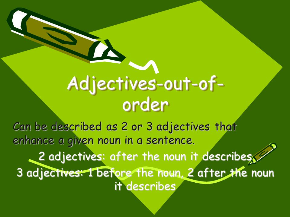 Adjectives-out-of-order