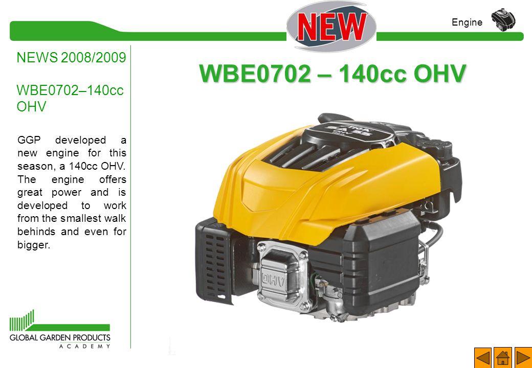 WBE0702 – 140cc OHV NEWS 2008/2009 WBE0702–140cc OHV