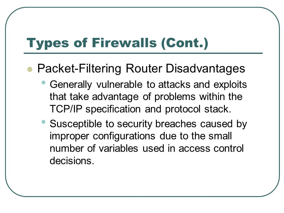 Types of Firewalls (Cont.)