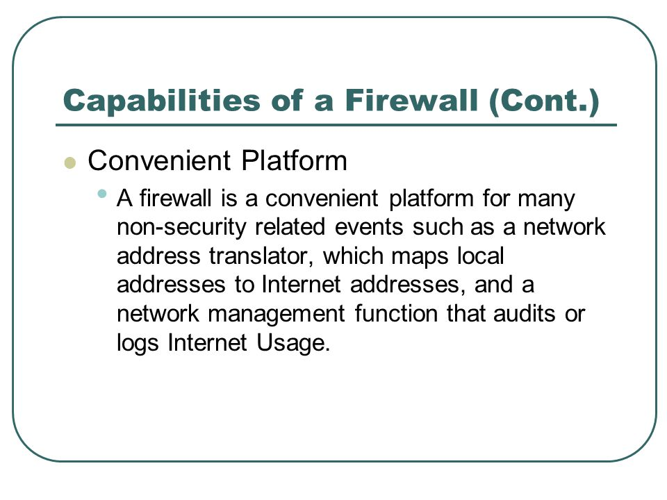 Capabilities of a Firewall (Cont.)