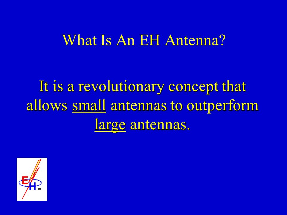 What Is An EH Antenna.