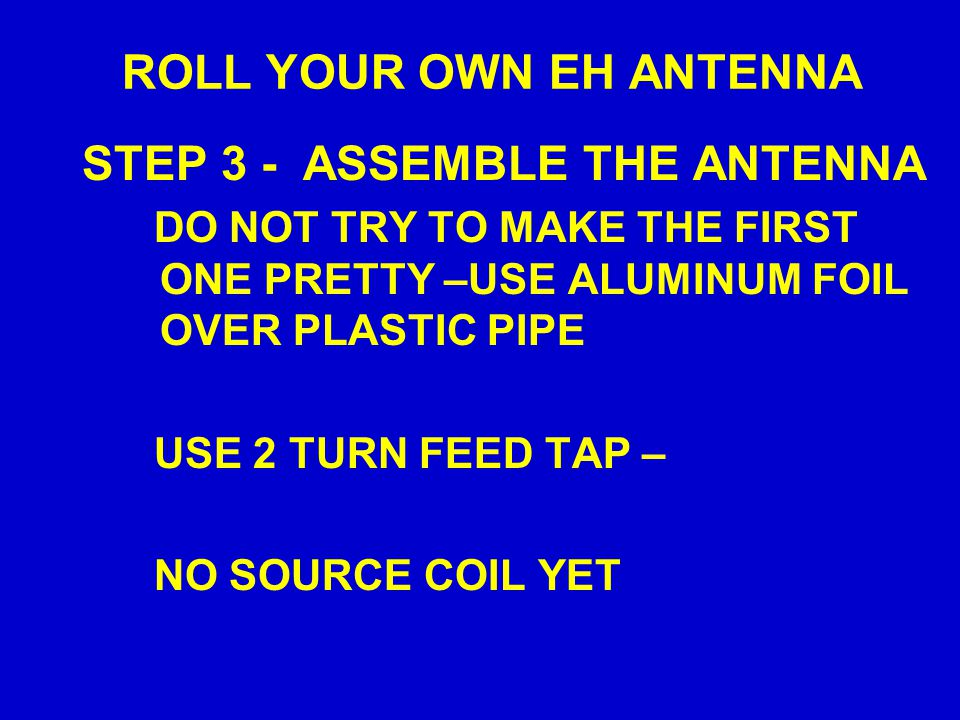 ROLL YOUR OWN EH ANTENNA