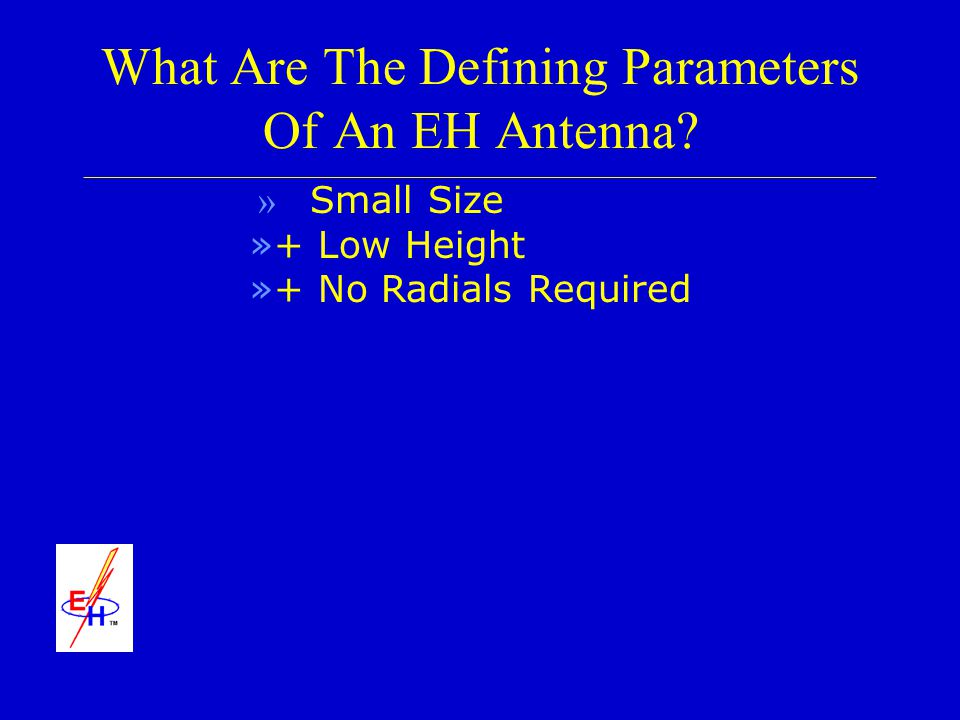 What Are The Defining Parameters Of An EH Antenna