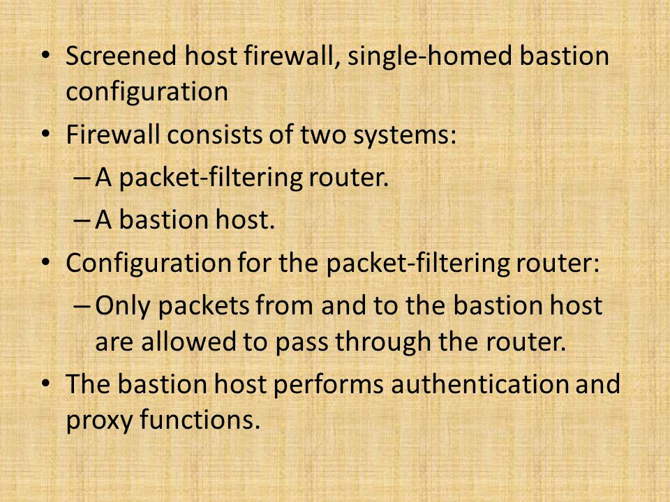 Screened host firewall, single-homed bastion configuration