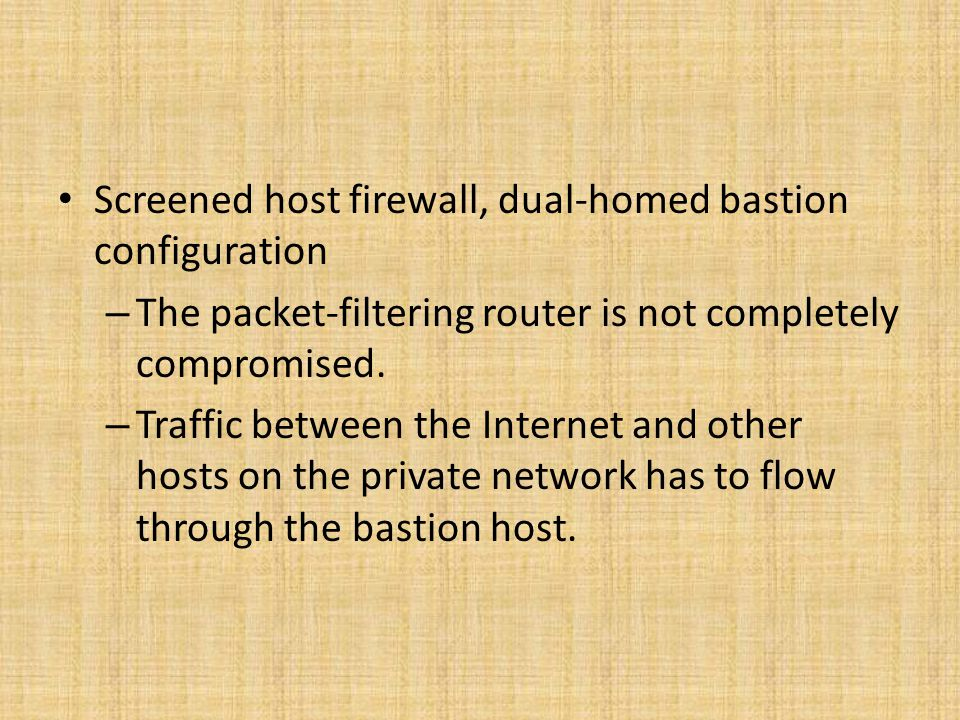 Screened host firewall, dual-homed bastion configuration