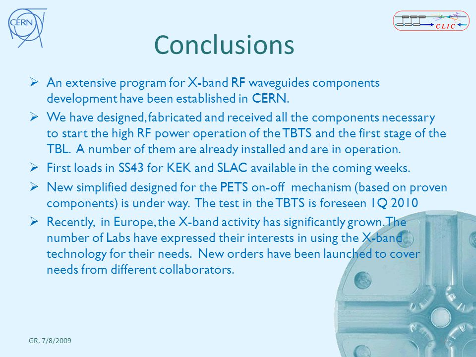 Conclusions An extensive program for X-band RF waveguides components development have been established in CERN.