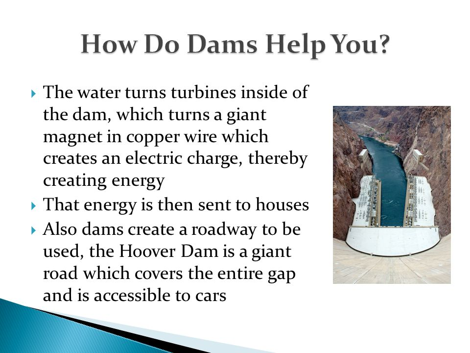 How Do Dams Help You