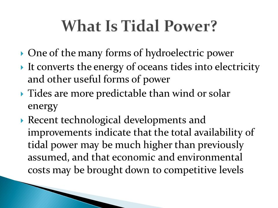 What Is Tidal Power One of the many forms of hydroelectric power