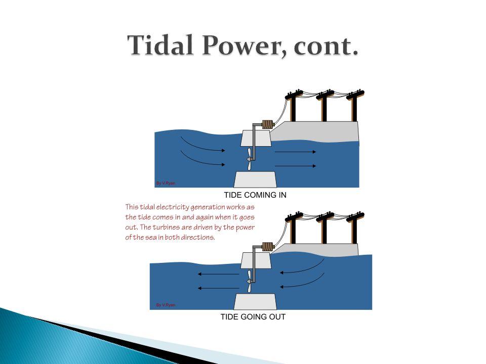 Tidal Power, cont.