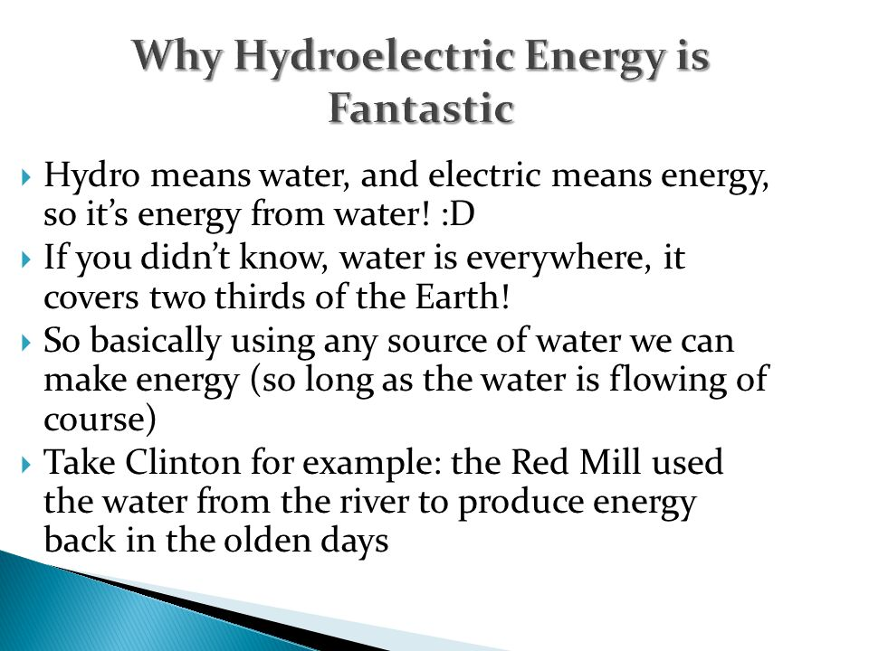Why Hydroelectric Energy is Fantastic